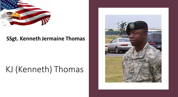 Staff Sgt. Kenneth Jermaine Thomas, member of the 1-1 Air Defense Artillery Battalion, was killed in a car accident on May 12, 2007, while serving at Kadena Air Base in Kadena, Japan. He was 25 years old, and left behind his wife, Crystal. His son Kenneth Jermaine (KJ), who is now age 18 and a student at Sparkman High, is our honored Gold Star Kid.