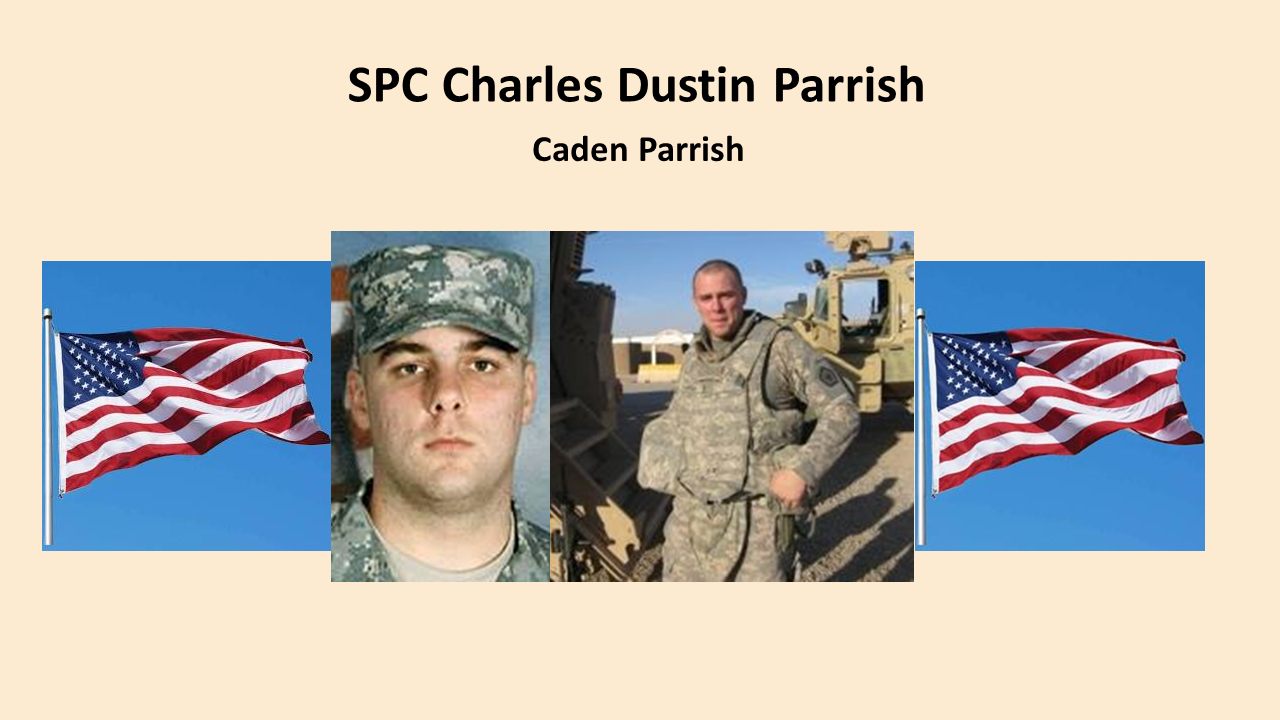 "An army medic, Charles D. Parrish trained many of the medics who assisted in his surgery after his own fatal attack, his mother said. ""They said he gave a good fight,"" said Tina Rigsby. SPC Parrish, 23, of Jasper, Ala., died June 4 while attacked during a reconnaissance mission to clear land mines in Jalula. He was assigned to Fort Leonard Wood. Col. Rob Risberg said Parrish ""was a very popular soldier,"" adding that about 200 of his comrades lined up outside the hospital prepared to give blood while he was undergoing surgery.  His son Caden is our honored Gold Star Kid."