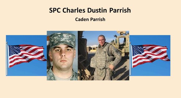 """An army medic, Charles D. Parrish trained many of the medics who assisted in his surgery after his own fatal attack, his mother said. """"They said he gave a good fight,"""" said Tina Rigsby. SPC Parrish, 23, of Jasper, Ala., died June 4 while attacked during a reconnaissance mission to clear land mines in Jalula. He was assigned to Fort Leonard Wood. Col. Rob Risberg said Parrish """"was a very popular soldier,"""" adding that about 200 of his comrades lined up outside the hospital prepared to give blood while he was undergoing surgery.  His son Caden is our honored Gold Star Kid."""
