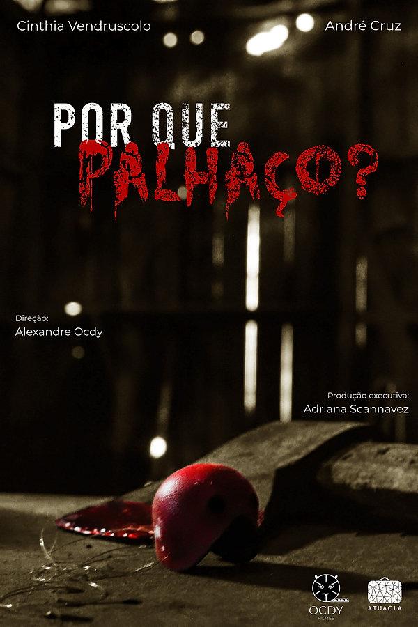 POSTER_POR QUE PALHAÇO_OCDY FILMES E ATU