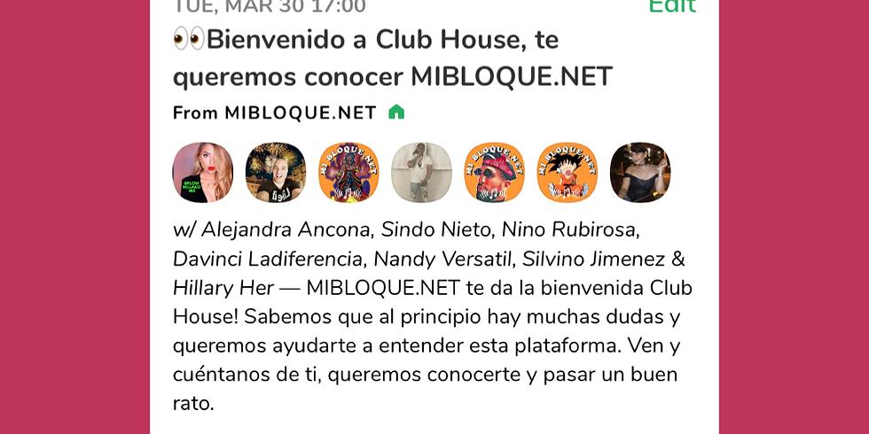 BIENVENIDOS A CLUBHOUSE | MIBLOQUE.NET