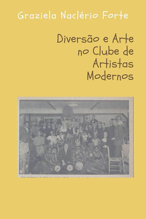 Diversão e Arte no Clube de Artistas Modernos (CAM)