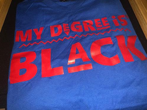 Unisex | My Degree is Black Shirt (Royal Blue w/ Red)