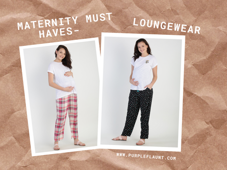 Maternity must haves (Loungewear) - Part 2
