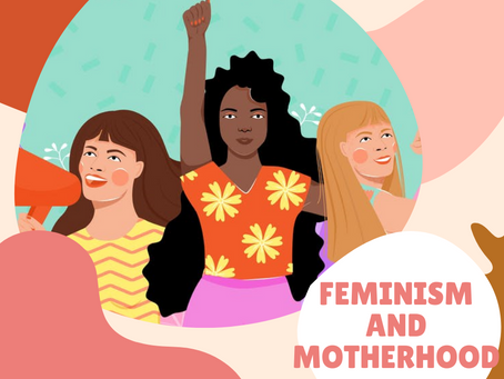 Feminism and Motherhood- We want the same things!