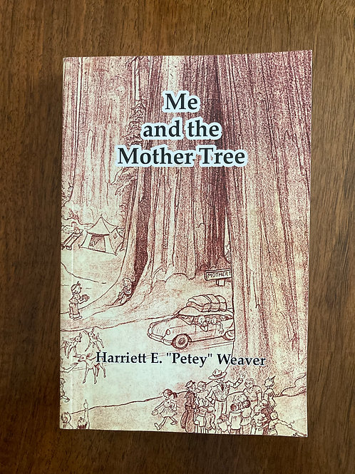 """Me and the Mother Tree by Harriet """"Petey"""" Weaver"""