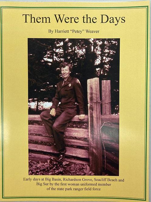 "Them Were The Days by Harriet ""Petey"" Weaver"