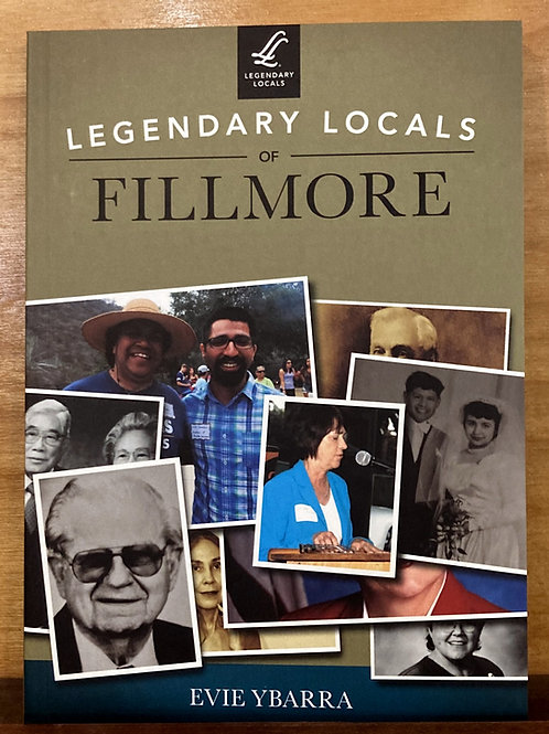 Legendary Locals of Fillmore by Evie Ybarra