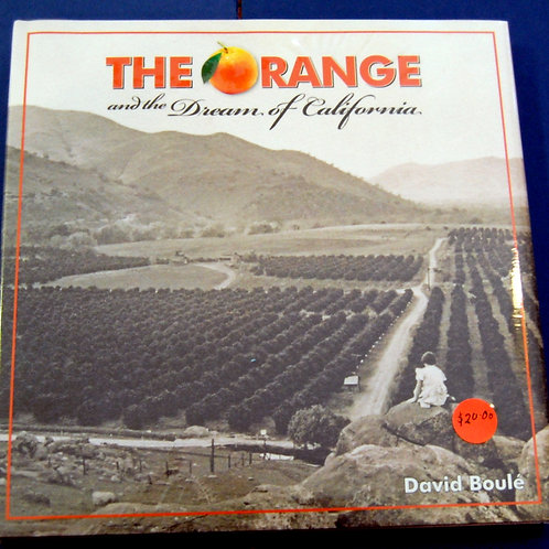 The Orange and the Dream of California by David Boule