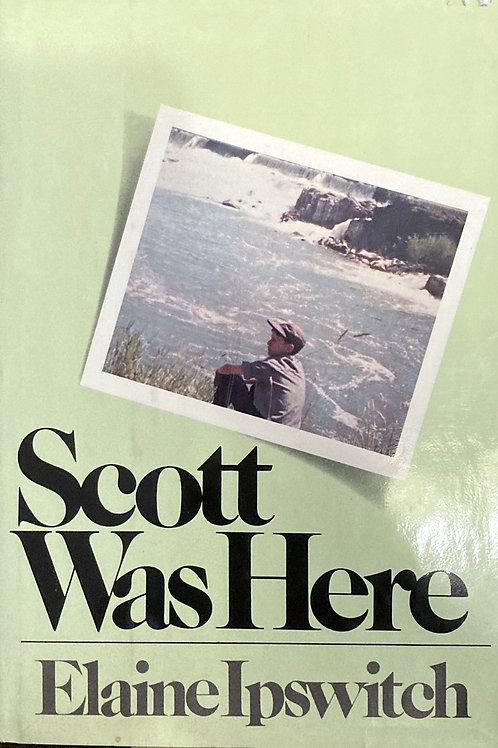 Scott Was Here by Elaine Ipswitch