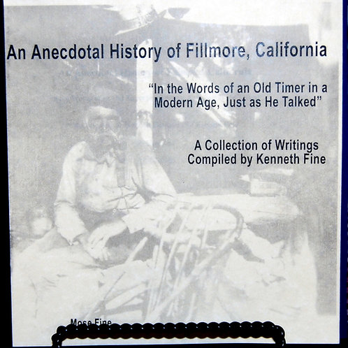An Anecdotal History of Fillmore, California, by Kenneth Fine