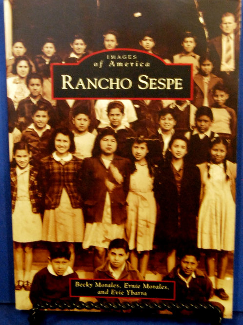 Rancho Sespe by Becky Morales, Ernie Morales and Evie Ybarra