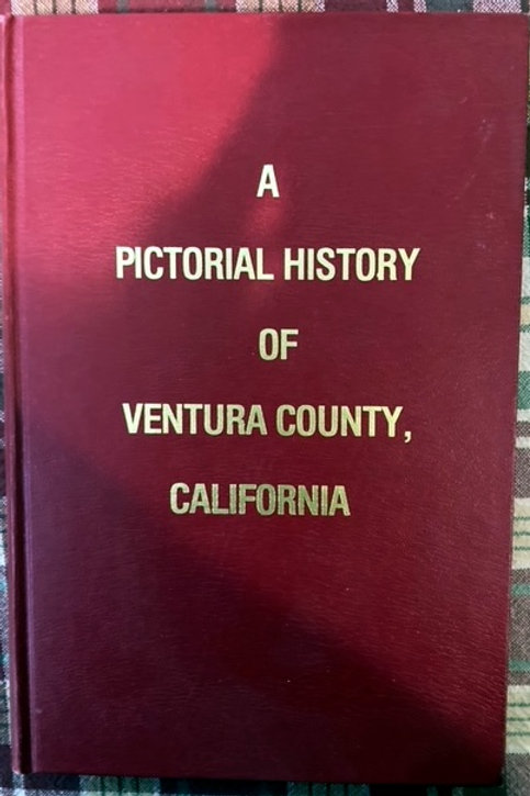 A Pictorial History of Ventura County, CA