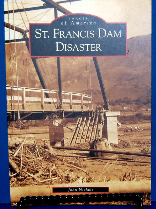St. Francis Dam Disaster by John Nichols
