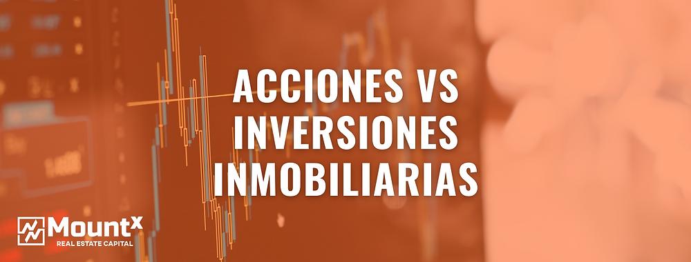 Acciones VS inversiones inmobiliarias
