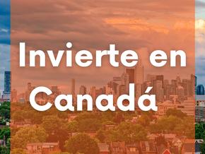 Razones para Invertir en Canadá