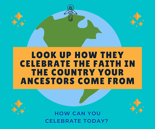 Look up how they celebrate the the faith