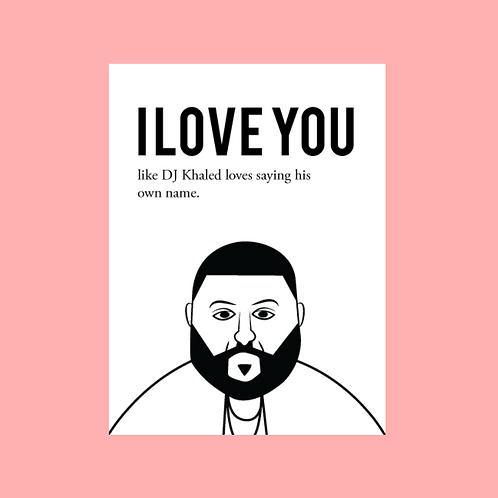 DJ Khaled V-Day Card