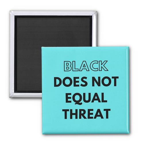 Black ≠ Threat Button