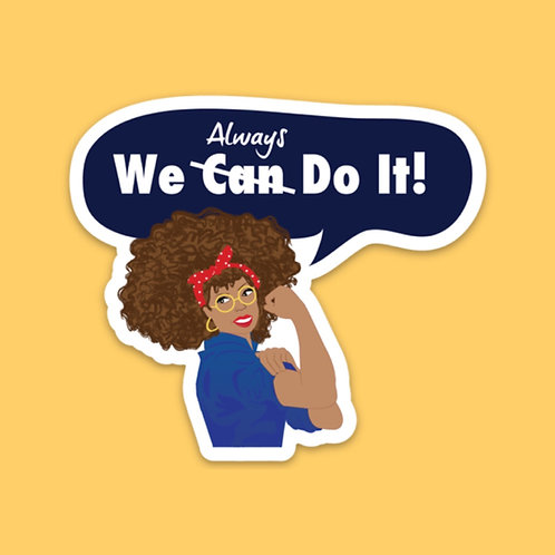 We Always Do It Sticker