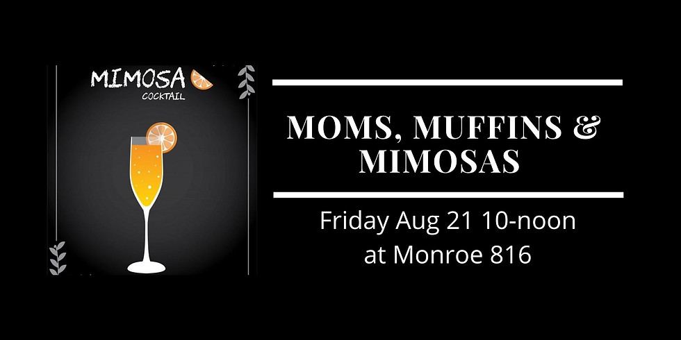 Moms, Muffins & Mimosas