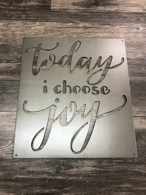 Today I Choose Joy Metal Sign