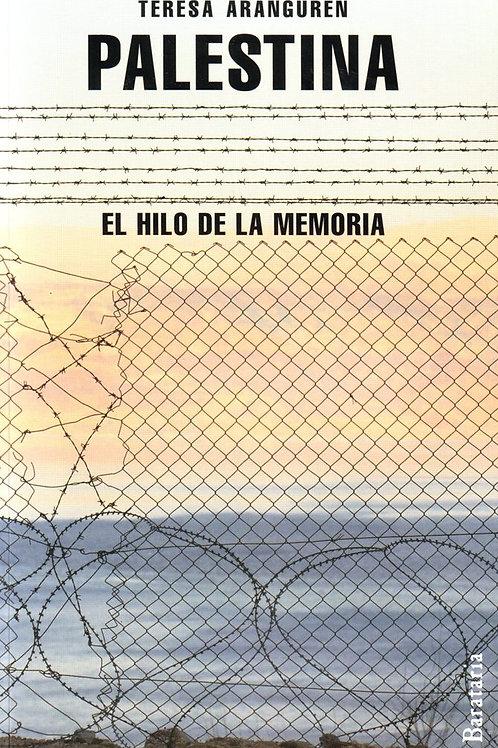 Palestina. El hilo de la Memoria- Teresa Aranguren