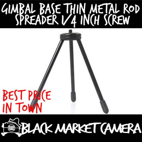 Gimbal Base Thin Metal Rod Spreader 1/4 Inch Screw