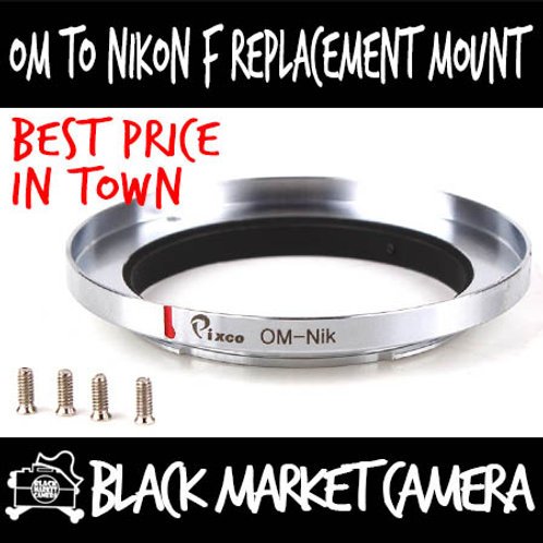 Olympus OM Lens to Nikon F Body Replacement Mount