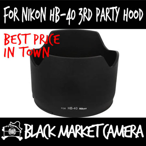 For Nikon HB-40 Third Party Lens Hood