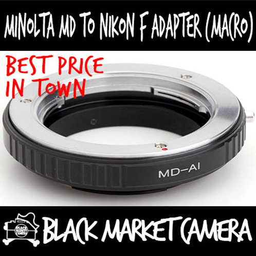 Minolta MD Lens to Nikon F Body Adapter (MACRO Only)