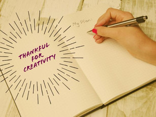 I am Thankful for All Things Creative