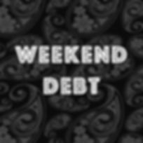 Weekend Debt