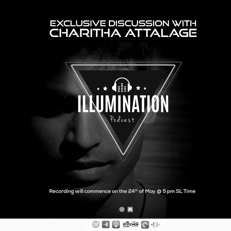 Illumination | Exclusive Discussion with Charitha Attalage