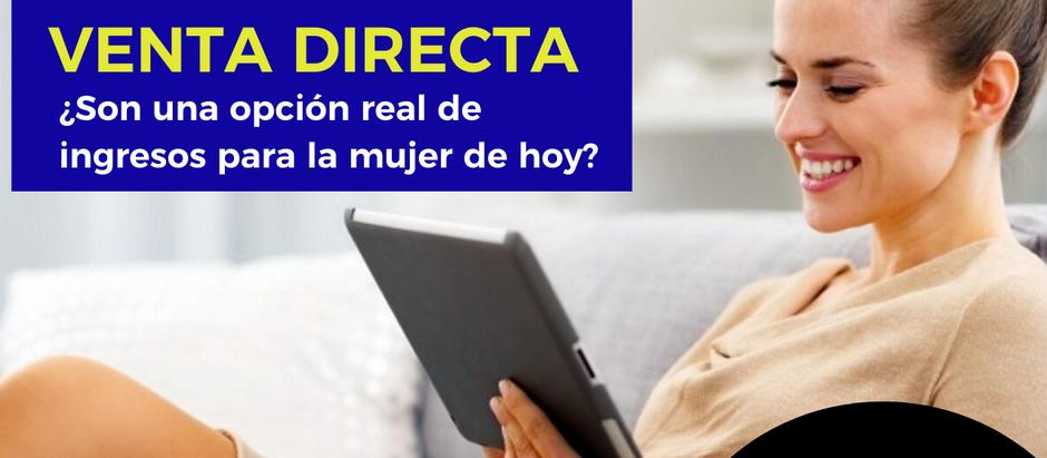 La venta directa y las redes de mercadeo...¿son una opción real de ingresos para la mujer de hoy?