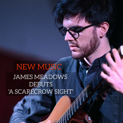 Debut of James Meadow's Album: A Scarecrow Sight