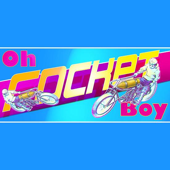 Oh Rocket Boy