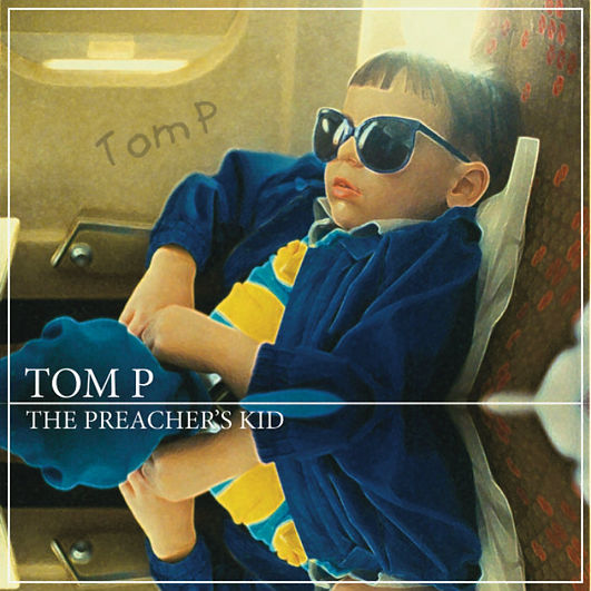 The Preachers Kid album cover from Atlanta rapper Tom P