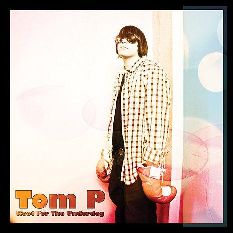 Tom P Album Music Root for the Underdog