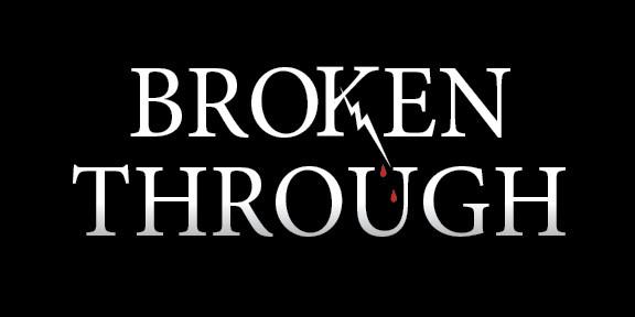 Broken Through. Title design.