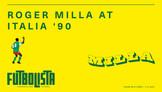 ROGER MILLA AT ITALIA '90