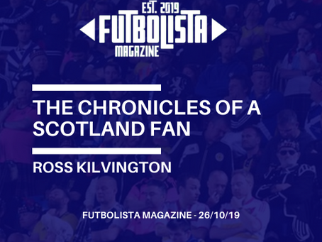 THE CHRONICLES OF A SCOTLAND FAN - THE GOOD, THE BAD AND THE UGLY