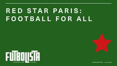 RED STAR PARIS: FOOTBALL FOR ALL