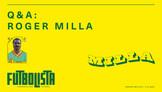 Q&A: ROGER MILLA
