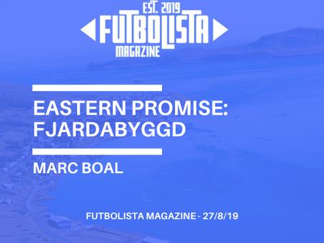 EASTERN PROMISE: FJARDABYGGD