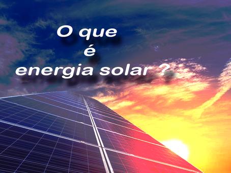 O que é energia solar?