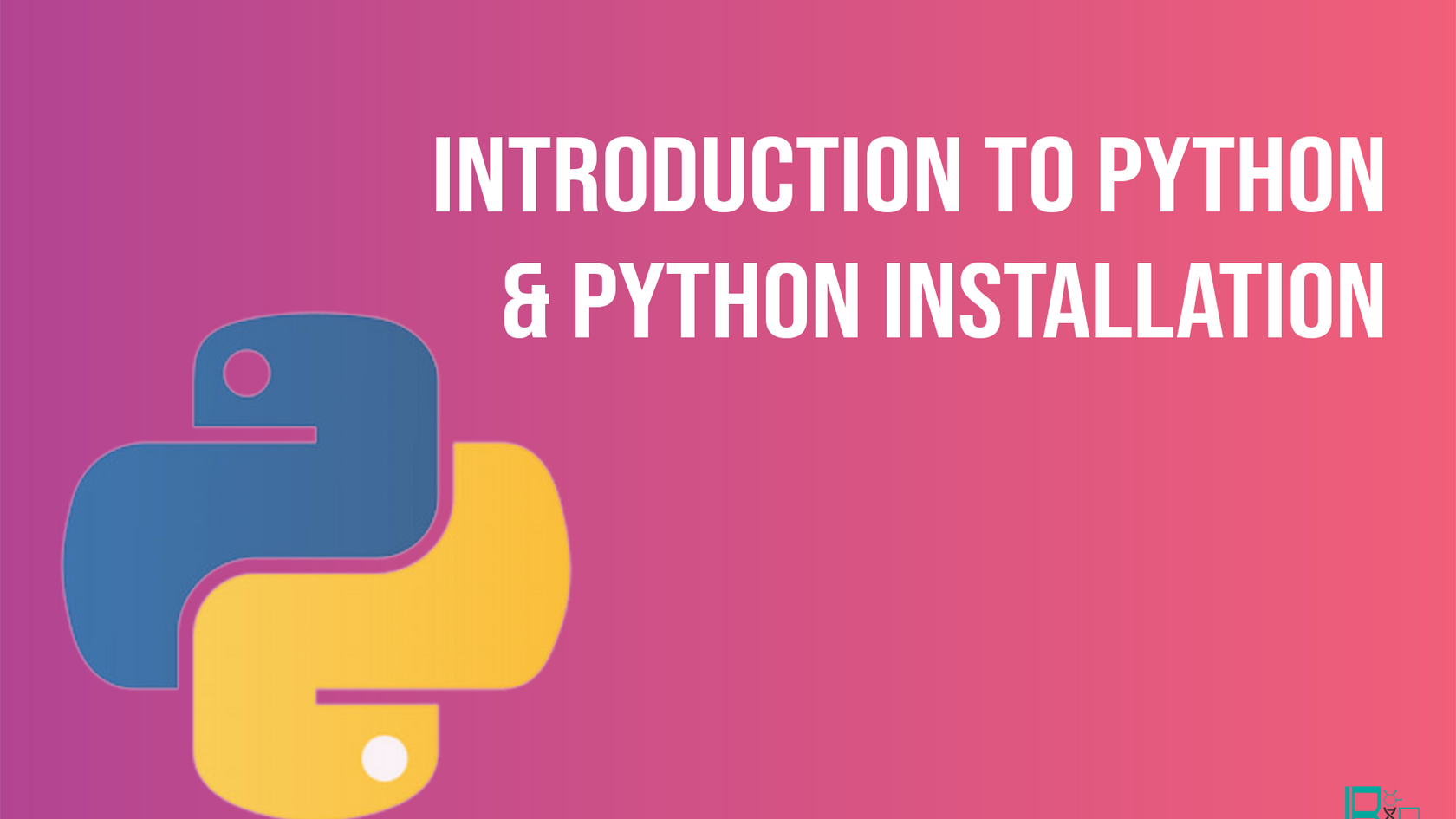 Intro_To_Python_And_Installation.mp4