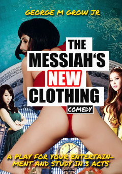 George Grow's The Messiah's New Clothing
