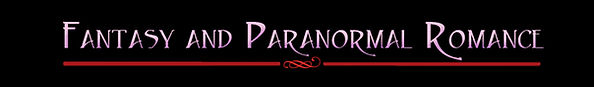 Fantasy and Paranormal Romance