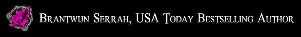 Brantwijn Serrah USA Today Bestselling A